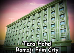 Tara Hotel Ramoji Film City