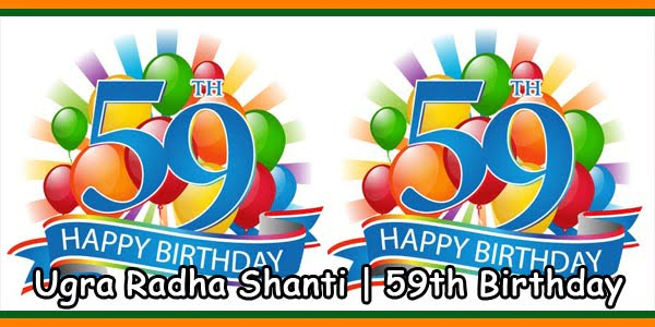Ugra Radha Shanti - 59th Birthday