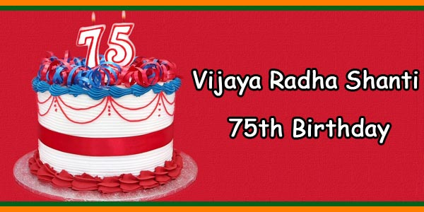 Vijaya Radha Shanti 75th Birthday