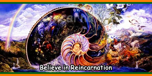 Believe in Reincarnation