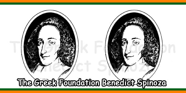 The Greek Foundation Benedict Spinoza