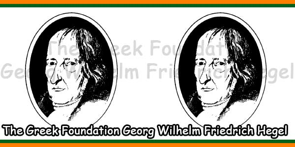 The Greek Foundation Georg Wilhelm Friedrich Hegel