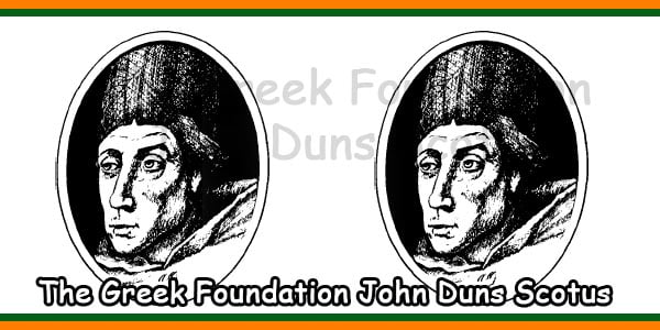 The Greek Foundation John Duns Scotus