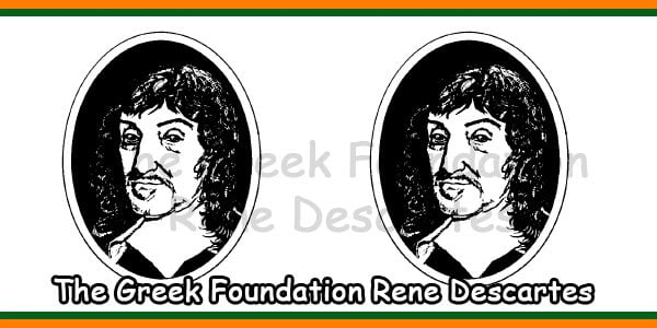 The Greek Foundation Rene Descartes