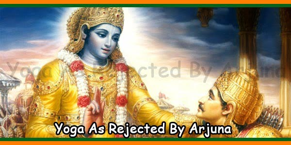Yoga As Rejected By Arjuna