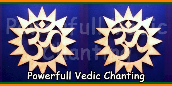 Powerfull Vedic Chanting