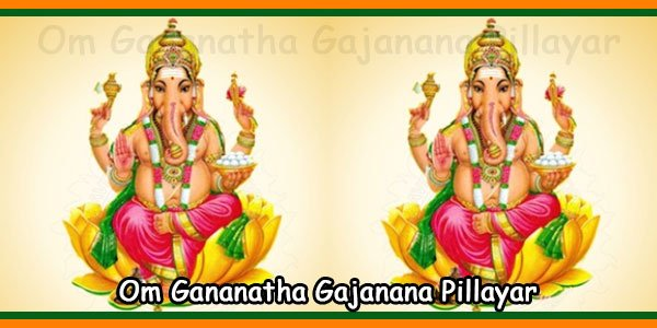 Om Gananatha Gajanana Pillayar