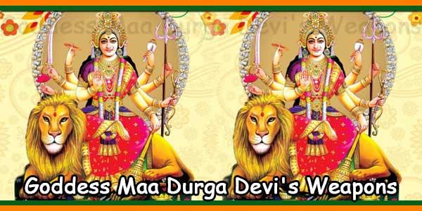 Goddess Maa Durga Devi's Weapons